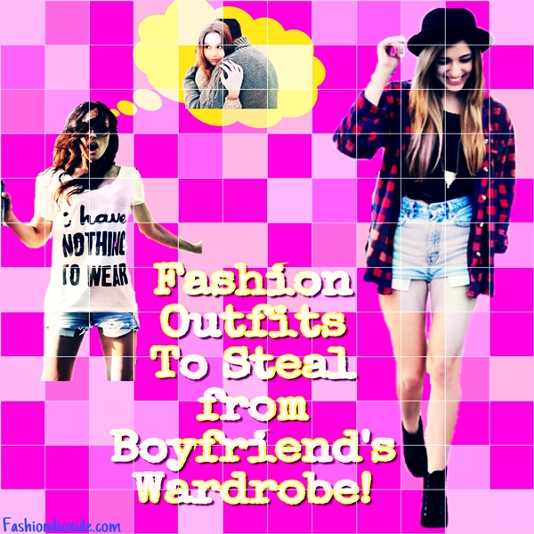 fashion-outfits-to-steal-from-your-boyfriends-wardrobe-1