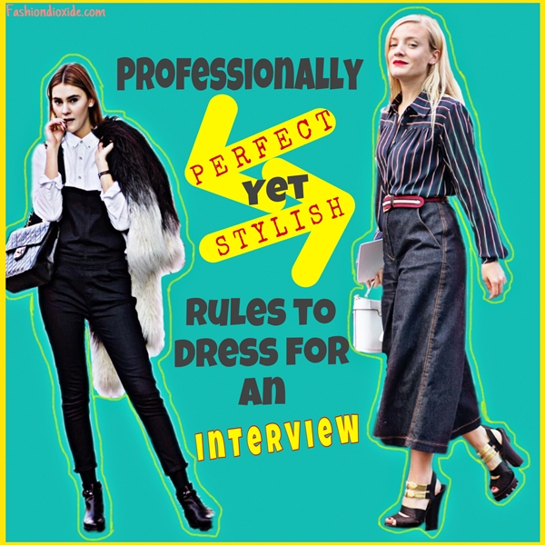 professionally-perfect-yet-stylish-rules-to-dress-for-an-interview-firstimg_2678
