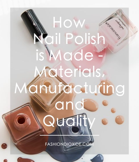 How Nail Polish is Made | Materials, Manufacturing and Quality