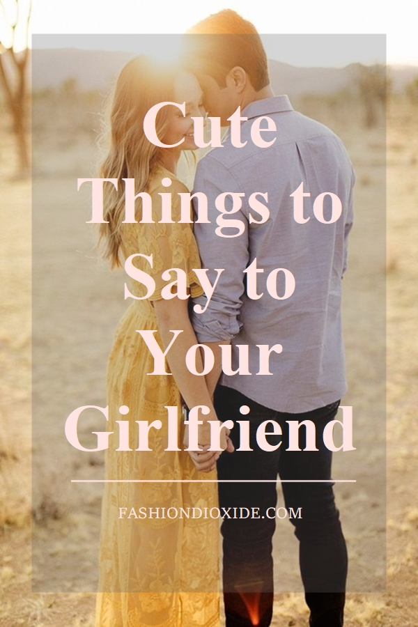cute-things-to-say-to-your-girlfriend