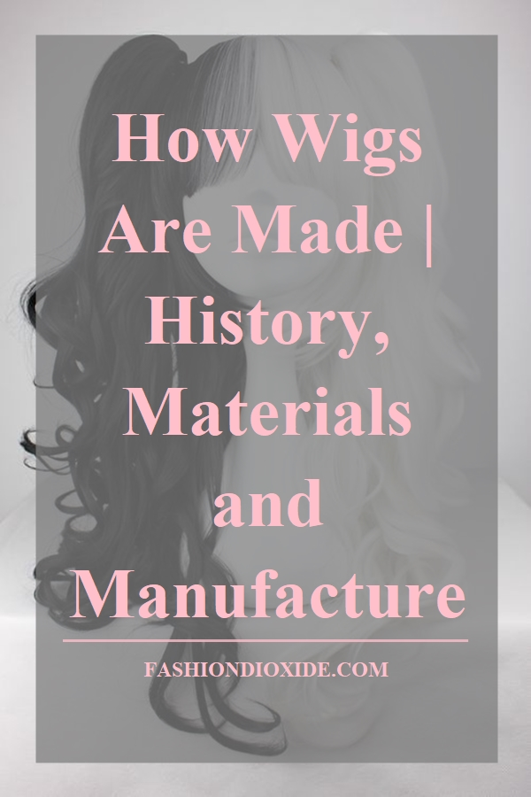how-wigs-are-made-history-materials-and-manufacture