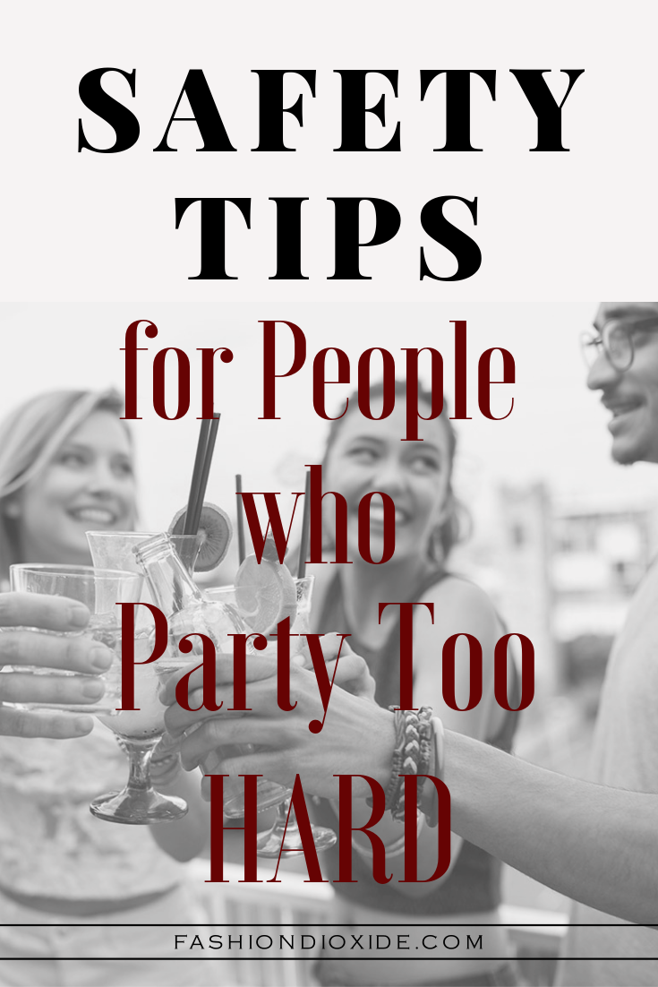 Safety-Tips-For-People-Who-Party-Too-Hard