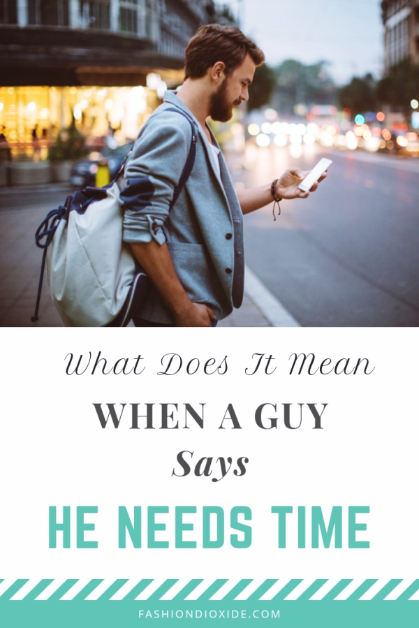 What-Does-It-Mean-When-A-Guy-Says-He-Needs-Time