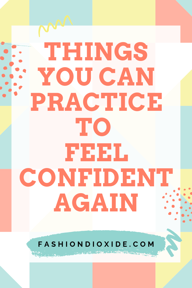 Things-You-Can-Practice-to-Feel-Confident-Again