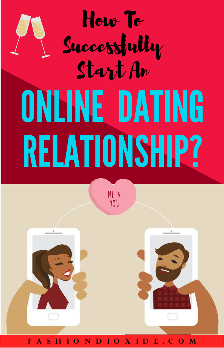 How To Successfully Start An Online Dating Relationship