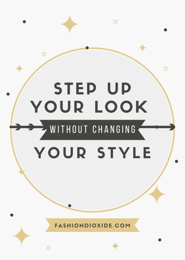 How-to-Step-Up-your-Look-without-Completely-Changing-your-Style